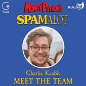 Spamalot Charlie Keable
