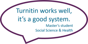 """Turnitin works well, it's a good system"" Master's student Social Sciences & Health"